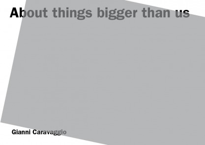 About things bigger than us